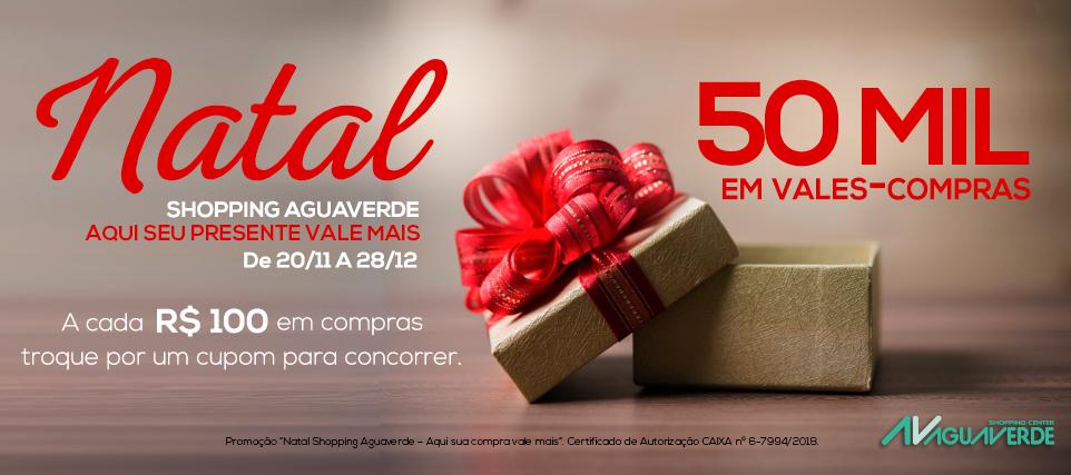 Natal Shopping AguaVerde - Aqui seu presente vale mais!