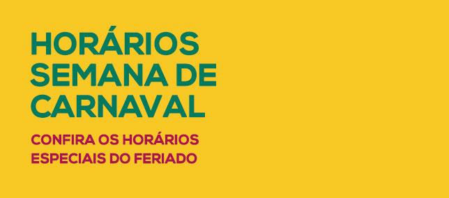 Horários especiais de Carnaval
