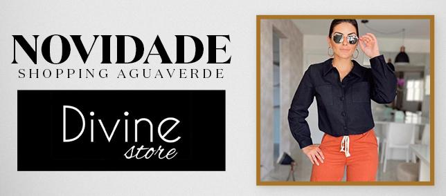 Novidade Shopping AguaVerde: Divine Store